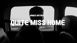 James Arthur - Quite Miss Home (Acoustic) (Lyrics)