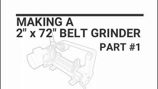 2x72 Belt grinder build Part #1