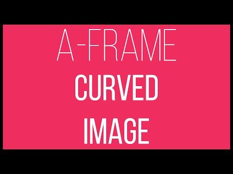 A-Frame WebVR Tutorial 11 - Curved Image