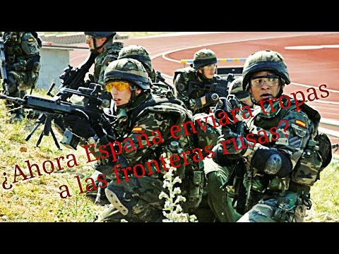 ¡SIGUEN LAS TENSIONES MILITARES EN EUROPA!  -Ahora España envía tropas a la frontera con Rusia-