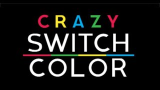 Crazy Switch Color Full Gameplay Walkthrough