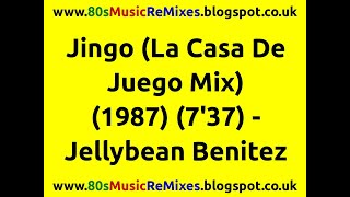 Jingo (La Casa De Juego Mix) - Jellybean Benitez | 80s Dance Music | 80s Club Mixes | 80s Club Music