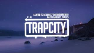Martin Garrix - Scared To Be Lonely (Medasin Remix) ft. Dua Lipa