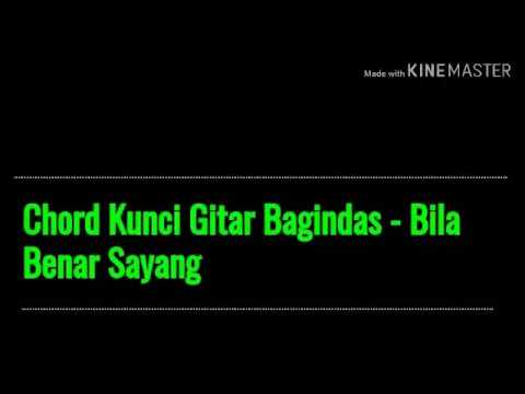 Chord Kunci Gitar Bagindas - Bila Benar Sayang ( Chord ORI )