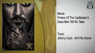 Pirates of the Caribbean: Dead Men Tell No Tales | Soundtrack | Johnny Cash - Ain't No Grave