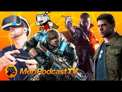 MeriPodcast TV 10x05: Gears of War 4, Mafia III, PS VR y Barcelona Games World | MERISTATION