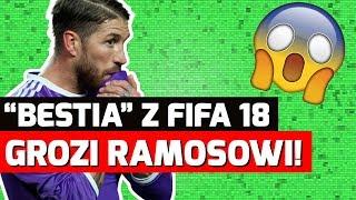 """""""BESTIA"""" Z FIFA 18 GROZI RAMOSOWI!"""