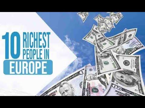 Top 10 Richest People In Europe | Billionaire & Millionaire Man Watch Their Wealth