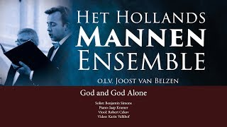 God and God Alone | Het Hollands Mannen Ensemble o.l.v. Joost van Belzen.