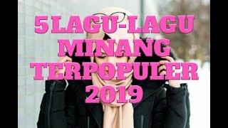 LAGU-LAGU MINANG TERBARU/TERPOPULER 2019