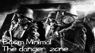 BOOM MINIMAL-THE DANGER ZONE//GALACTIK NOISE//DJ SET MINIMAL TECHNO
