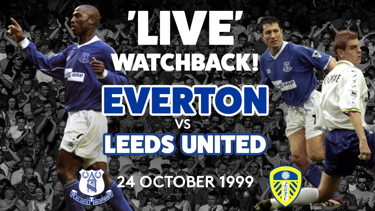 'LIVE' FULL GAME: EVERTON V LEEDS UNITED | 24 OCTOBER 1999