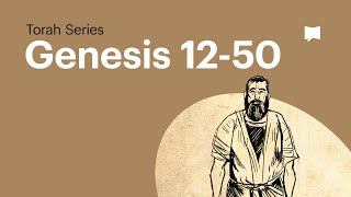 Genesis Chapters 12-50 | The Bible Project