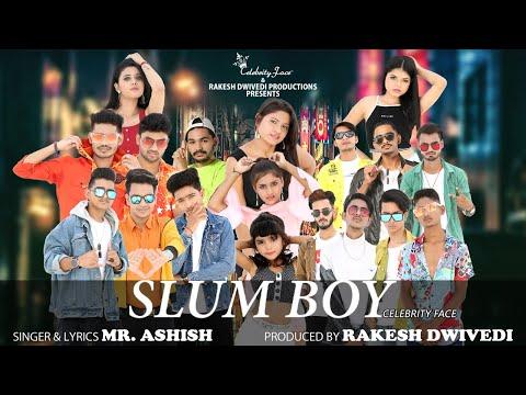 Slum Boy Full Song | Mr.Ashish | Celebrity Face Originals | Rakesh Dwivedi Productions