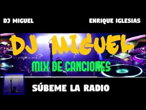 SÚBEME LA RADIO - Enrique Iglesias Ft. DJ Miguel