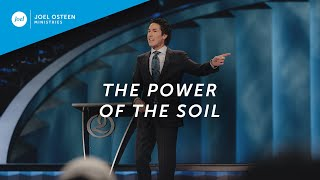 Joel Osteen - The Power of the Soil
