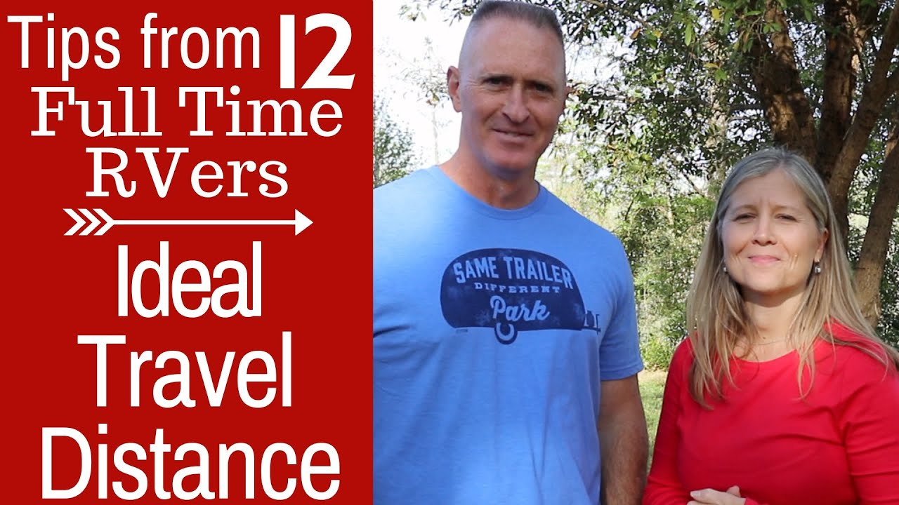 Ideal Travel Distance for an RV - Full Time RV