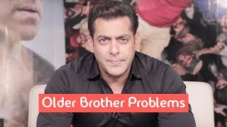 Older Brother Problems With Salman Khan