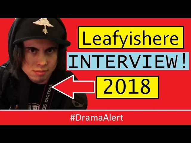 leafyishere-interview-2018-dramaalert