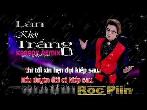 Làn Khói Trắng Karaoke Remix Cs RocPiin