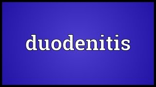 Duodenitis Meaning