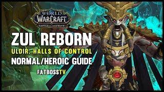 Zul, Reborn Normal + Heroic Guide - FATBOSS