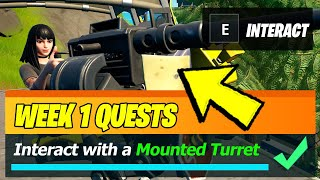 Interact with a MOUNTED TURRET Location (Fortnite Season 8 Week 1 Legendary Quest)