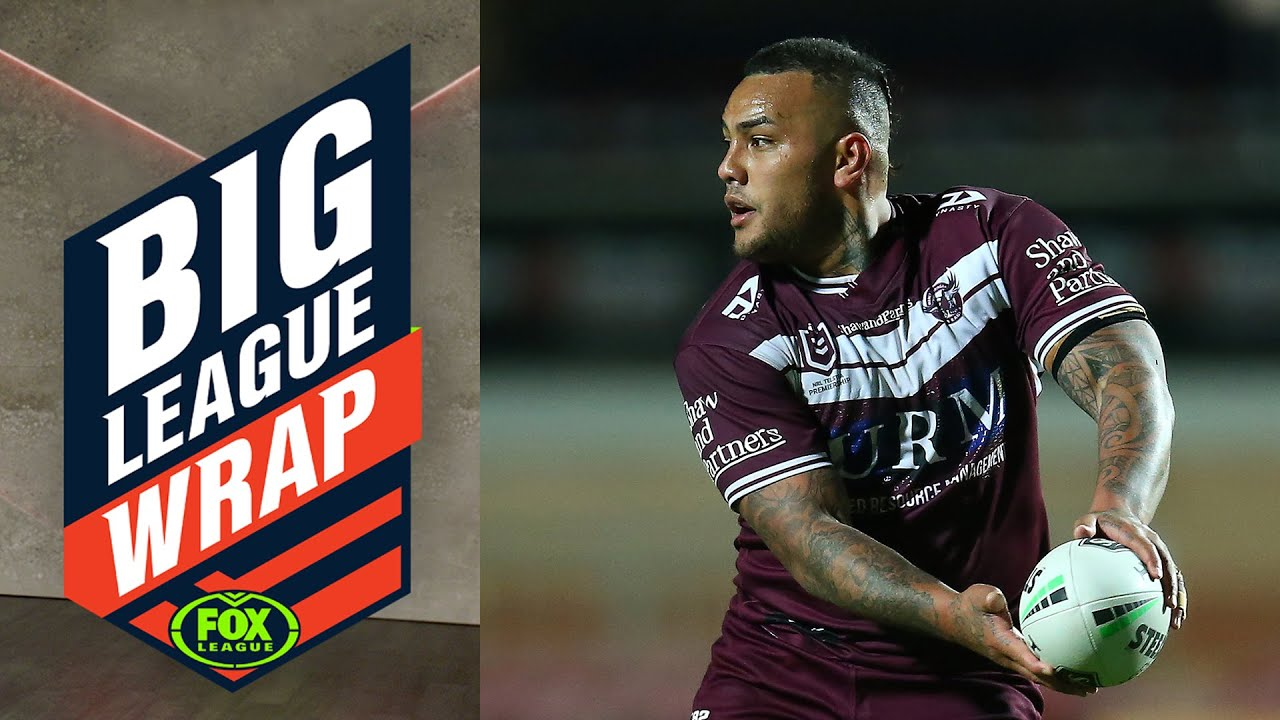 Addin Fonua-Blake's send off in Sea Eagles' loss to Knights | Big League Wrap