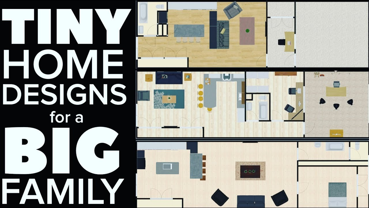 3 Tiny Home Designs For Large Families Which Is The Best One Youtube