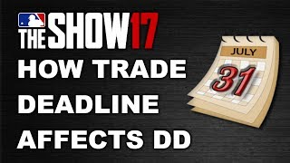 HOW THE TRADE DEADLINE WILL AFFECT DIAMOND DYNASTY | MLB 17 THE SHOW