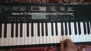 Gambar cover Naino Ki To Baat Naina Jaane Hai Piano Cover