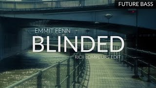 Download Emmit Fenn - Blinded (Ricii Lompeurs Edit) MP3 song and Music Video