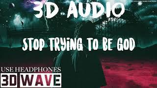 Travis Scott - STOP TRYING TO BE GOD | 3D Audio (Use Headphones)