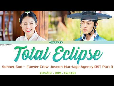 Download Sonnet Son - Total Eclipse | Flower Crew Joseon Marriage Agency OST 3 | s: Español/Rom/English Mp4 baru
