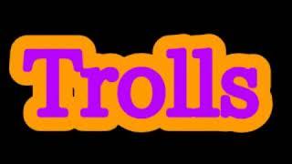 Trolls (My Version) Cast Video