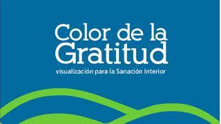 El Color de la Gratitud, Visualización para la Sanación