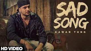 Sad Song  - Kawar Tung | New Punjabi Song 2016 | Country Records