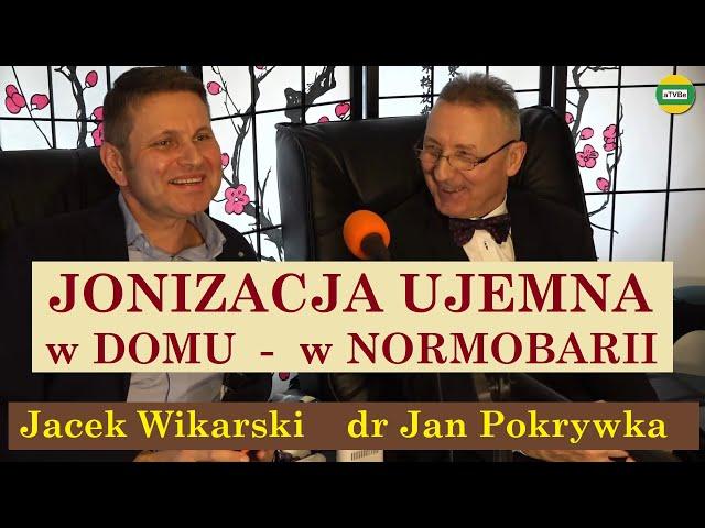JONIZACJA UJEMNA - CECHY - WŁAŚCIWOŚCI - PARAMETRY dr Jan Pokrywka i Jacek Wikarski część 2 2021