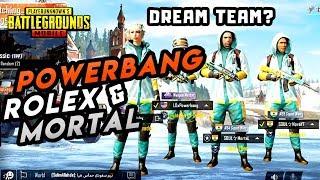 POWERBANG MORTAL AND ROLEX SQUAD! DREAM TEAM?! - PUBG MOBILE