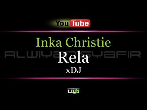 Karaoke Inka Christie - Rela (xDJ)