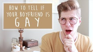 signs your boyfriend might be gay