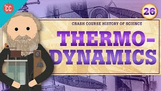 Thermodynamics: Crash Course History of Science #26