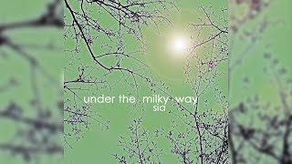 Sia - Under The Milky Way (Official Audio)