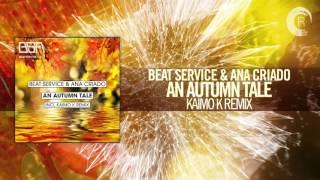 Beat Service & Ana Criado - An Autumn Tale (Kaimo K Remix) BSA/RNM