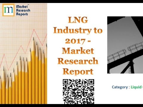 LNG Industry to 2017 Market Research Report