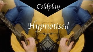 Coldplay - Hypnotised - Fingerstyle Guitar