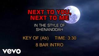 Shenandoah - Next To You, Next To Me (Karaoke)
