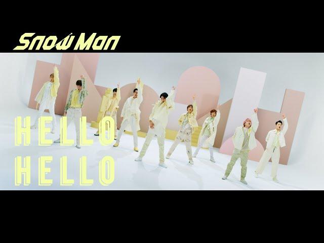 Snow Man「HELLO HELLO」Music Video YouTube Ver.