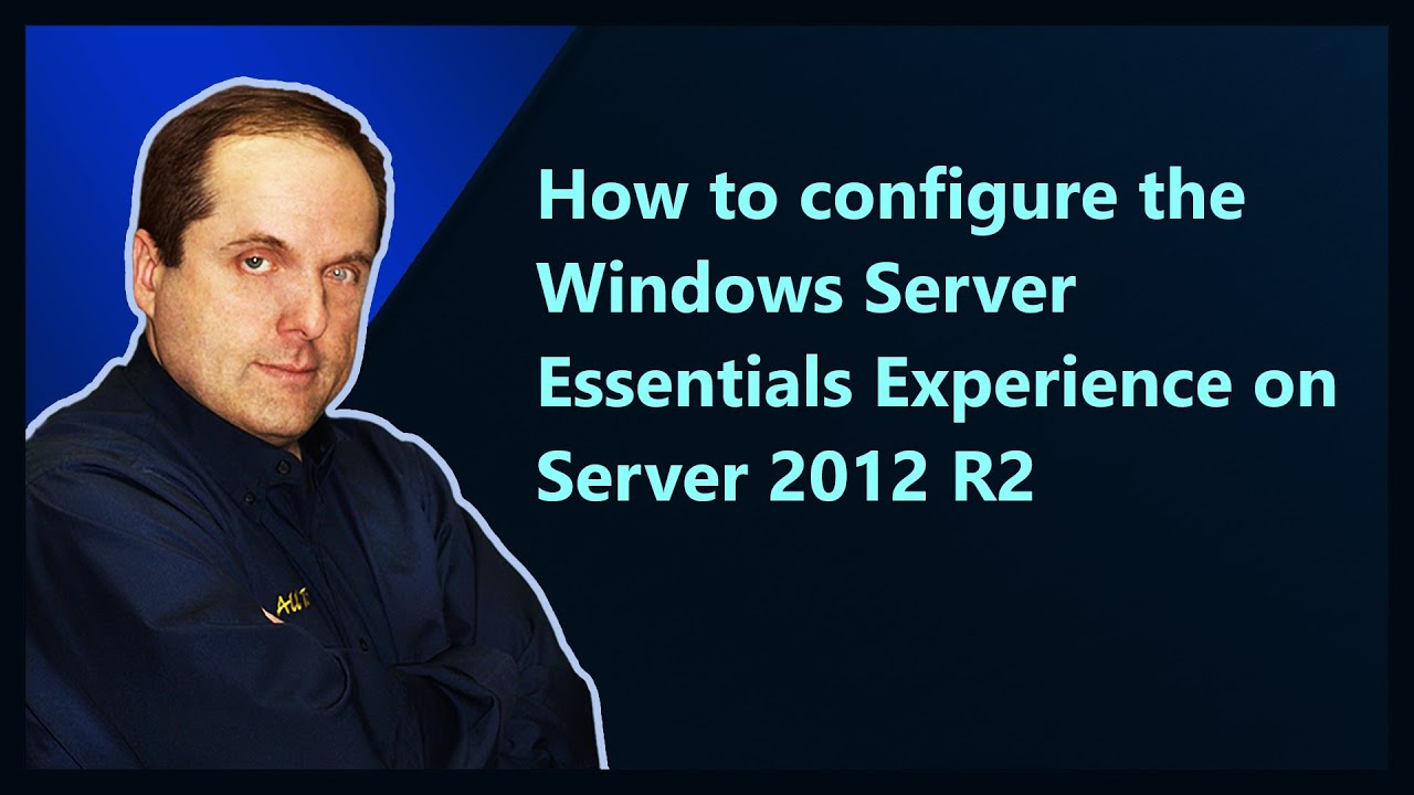 How to configure the Windows Server Essentials Experience on Server 2012 R2