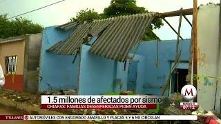 En Chiapas 1.5 millones de afectados por sismo